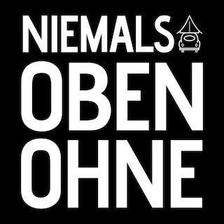 NIEMALS OBEN OHNE