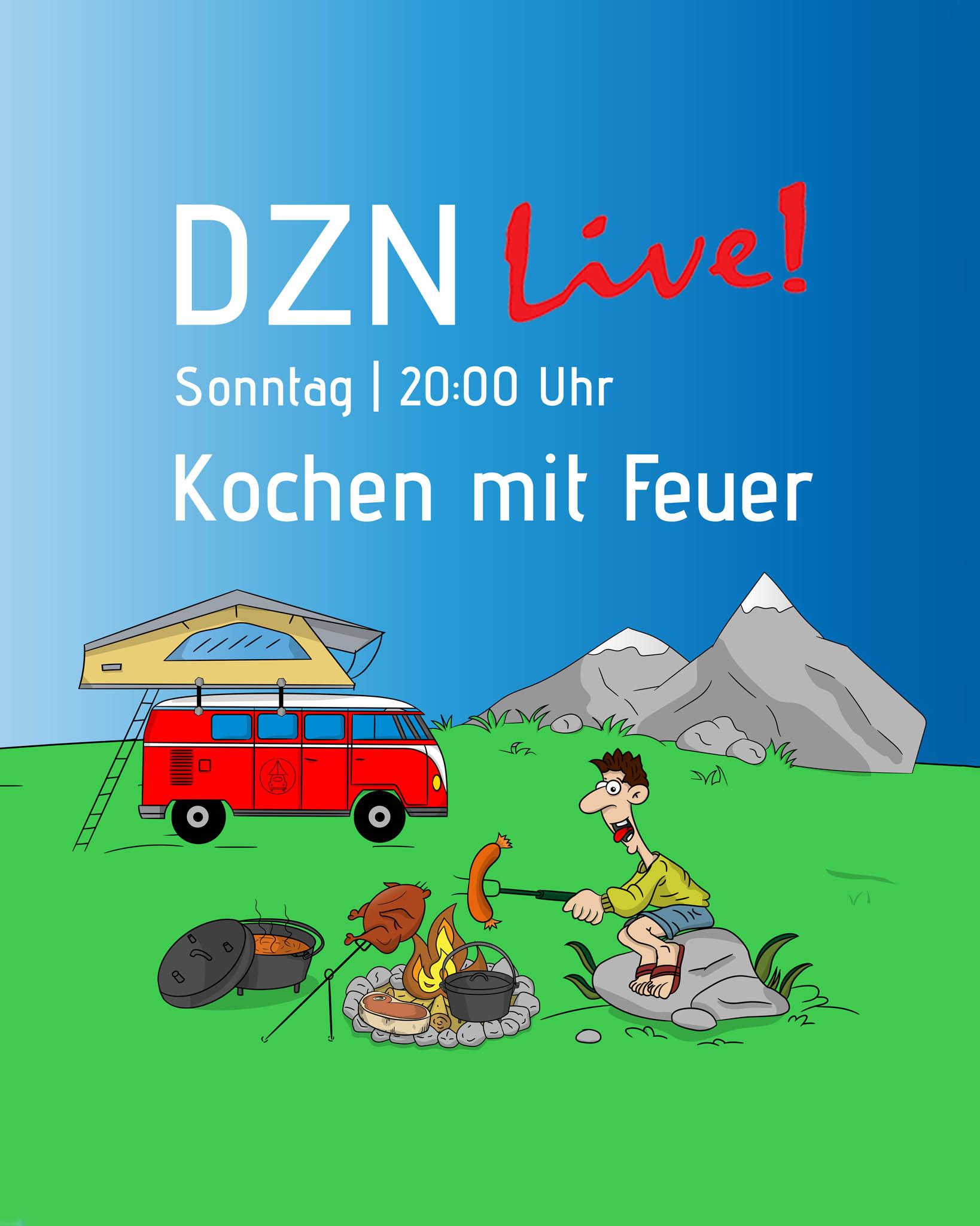 Themenwoche: Kochen mit Feuer - Sonntag 31.05.20 im DZN Live!