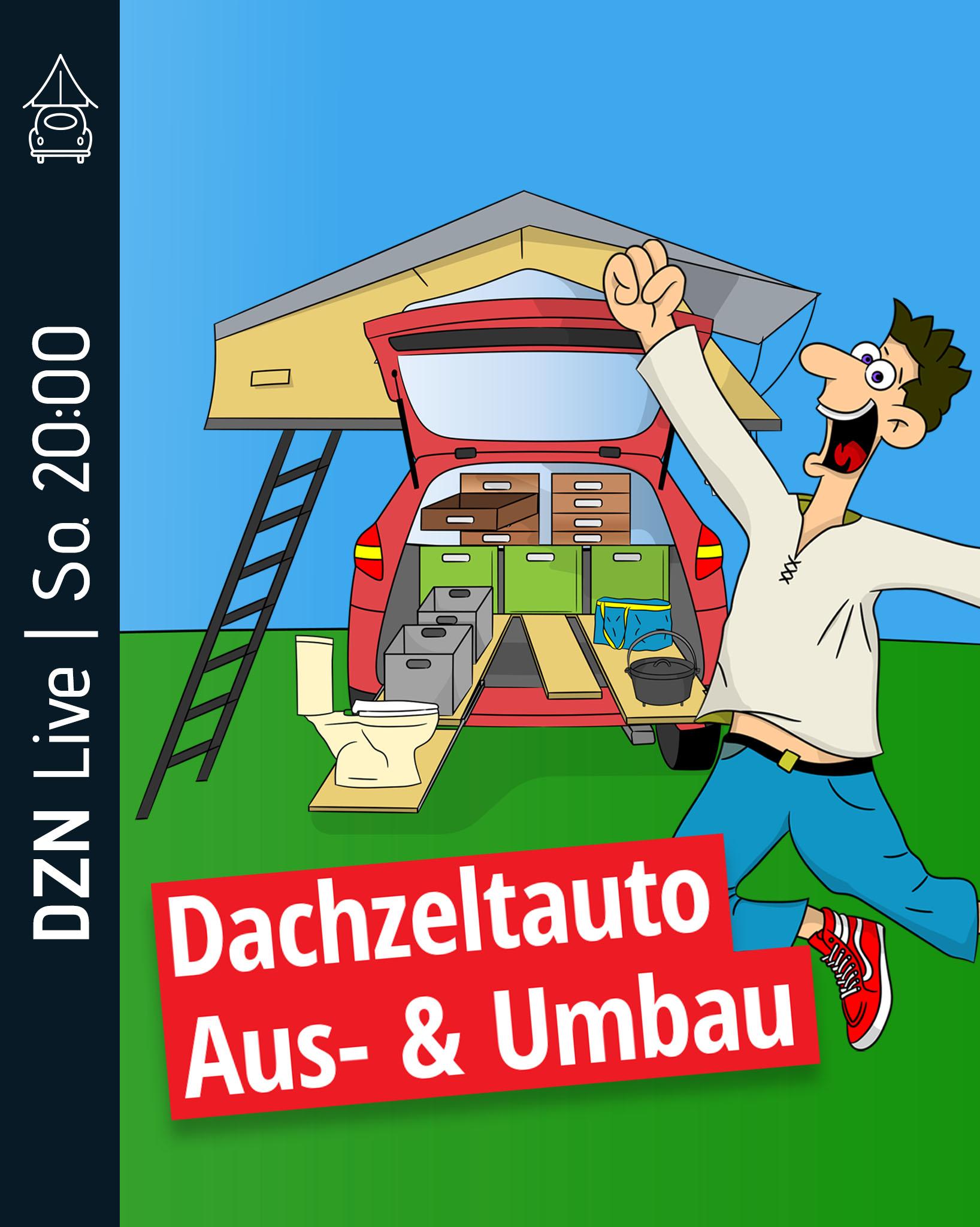 Wochenthema: Dachzeltauto Aus- & Umbau